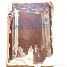 Libros antiguos: SE CASA UNA INFANTA (BEATRIZ DE BORBON) - J. CORTES CAVANILLAS - LIBRERIA SAN MARTIN - AÑO 1935. Lote 199643843