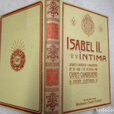 Libros antiguos: ISABEL II INTIMA - CARLOS CAMBRONERO - EDI MONTANER Y SIMÓN 1908 ILUSTRADA + INFO. Lote 199709368