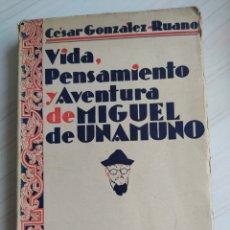 Libros antiguos: VIDA, PENSAMIENTO Y AVENTURA DE MIGUEL DE UNAMUNO - CESAR GONZÁLEZ RUANO. Lote 200238603