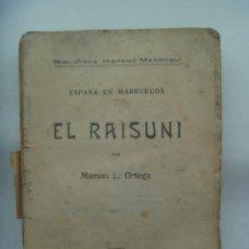 Libros antiguos: EL RAISUNI , POR MANUEL L. ORTEGA. BIBLIOTECA HISPANO-MARROQUI , ESPAÑA EN MARRUECOS, 1917. Lote 200518022