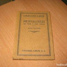 Libros antiguos: PESTALOZZI SU VIDA Y SUS IDEAS. Lote 201113593