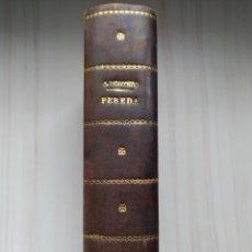 Libros antiguos: PEREDA - JOSE MONTERO. Lote 201906198