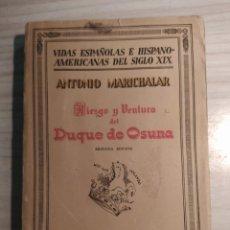 Libros antiguos: RIESGO Y VENTURA DEL DUQUE DE OSUNA - ANTONIO MARICHALAR. Lote 202629813