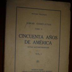 Libros antiguos: CINCUENTA AÑOS DE AMERICA R,CALZADA 1926 BUENOS AIRES DEDICADA RAFAEL CANSINOS ASSENS. Lote 203099695