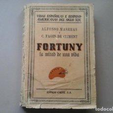 Libros antiguos: ALFONSO MASERAS / C. FAGES DE CLIMENT. FORTUNY...1ª EDICIÓN 1932. ESPASA CALPE. PINTURA. BIOGRAFÍAS.. Lote 203180678