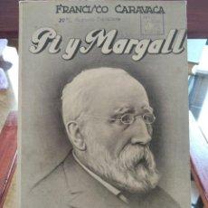 Libros antiguos: PI Y MARGALL-FRANCISCO CARAVACA-EDITORIAL JUVENTUD-1ª EDICION-1935-SIN DESBARBAR-INTONSO-EXCELENTE. Lote 203185907