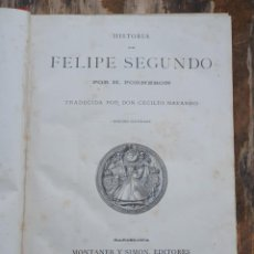 Libros antiguos: HISTORIA DE FELIPE SEGUNDO - H. FORNERON EDICION ILUSTRADA - MONTANER Y SIMON 1884 BARCELONA. Lote 203194925
