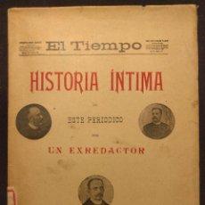Libros antiguos: EL TIEMPO. HISTORIA ÍNTIMA DE ESTE PERIÓDICO POR UN EXREDACTOR. MADRID. 1899.. Lote 203296312