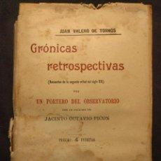 Libros antiguos: CRÓNICAS RETROSPECTIVAS POR UN PORTERO DEL OBSERVATORIO. VALERO DE TORNOS. PICÓN. MADRID. 1901.. Lote 203296370