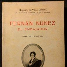 Libros antiguos: FERNÁN NÚÑEZ EL EMBAJADOR. MARQUÉS DE VILLA-URRUTIA. 1931.. Lote 203296401