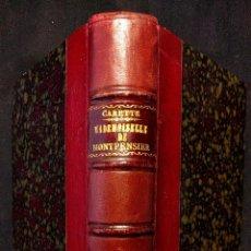 Libros antiguos: MADEMOISELLE DE MONTPENSIER. PAR MME CARETTE, NÉE BOUVET. PARIS. LIBRAIRIE PAUL OLLENDORFF. 1890 H.. Lote 203296422
