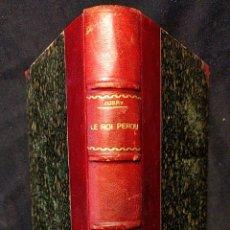 Libros antiguos: LE ROI PERDU. LOUIS XVII RETROUVÉ. COMTE DE VAINSONS. OCTAVE AUBRY. PARIS TAYARD ET CIE. 1924.. Lote 203296487