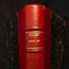 Libros antiguos: LOUIS XIV. LOUIS BERTRAND. PARIS. ARTHÈME TAYARD ET CIE, ÉDITEURS. 1927.. Lote 203296497