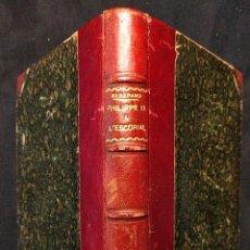 Libros antiguos: PHILIPPE II À L'ESCORIAL. LOUIS BERTRAND. PARIS. L'ARTISAN DU LIVRE. 1929.. Lote 203296518