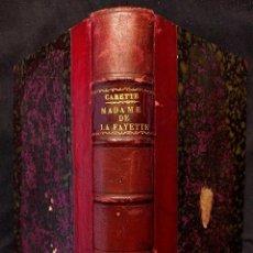 Libros antiguos: MADAME DE LA FAYETTE. PAR MME CARETTE, NÉE BOUVET. PARIS. LIBRAIRIE OLLENDORFF. 1925 H.. Lote 203296553