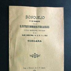 Livros antigos: BOSQUEJO DE LAS BIOGRAFIAS DE LOS ILUSTRES HOMBRES VERCARENSES / BERGARA AÑO 1905 / GUIPUZCOA. Lote 203418027