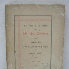 Libros antiguos: 1931 - RARO - LA VIDA Y LA OBRA DEL PRESIDENTE DR. GIL COLUNJE - POESÍA COLOMBIA PANAMÁ. Lote 203422865