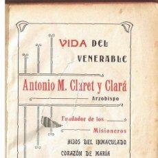 Libros antiguos: VIDA DE ANTONIO MARIA CLARET Y CLARA. IMPRENTA VDA JOSE CUNILL PRINCIPIOS S XX.160 PAGINAS TAPA DURA. Lote 203868203