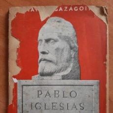 Livres anciens: 1ª EDICIÓN1938 PABLO IGLESIAS - JULIÁN ZUGAZAGOITIA. Lote 204178791