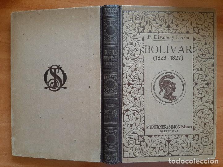 1924 BOLÍVAR (1823-1827) - P. DÁVALOS Y LISSÓN / EDICIÓN ILUSTRADA (Libros Antiguos, Raros y Curiosos - Biografías )
