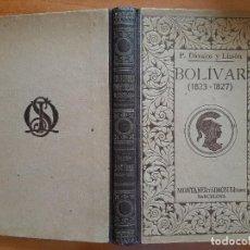 Libros antiguos: 1924 BOLÍVAR (1823-1827) - P. DÁVALOS Y LISSÓN / EDICIÓN ILUSTRADA. Lote 204345643