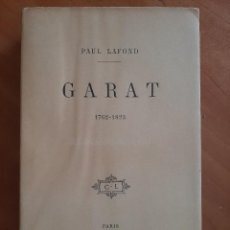 Libros antiguos: 1899 ? GARAT 1762 - 1823 - PAUL LAFOND - EN FRANCÉS. Lote 204382063