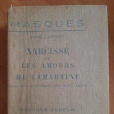 Libros antiguos: 1929 NARCISSE OU LES AMOURS DE LAMARTINE - AIMÉ LAFONT - 9 LÁMINAS - EN FRANCÉS. Lote 204382427