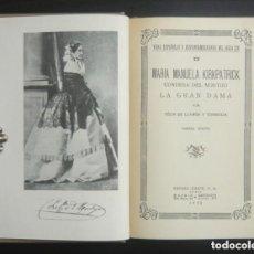Livres anciens: 1932 - MARÍA MANUELA DE KIRKPATRICK, CONDESA DEL MONTIJO, LA GRAN DAMA - BIOGRAFÍA - PRIMERA EDICIÓN. Lote 204513068
