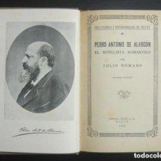 Livres anciens: 1932 - PEDRO ANTONIO DE ALARCÓN, EL NOVELISTA ROMÁNTICO - JULIO ROMANO - PRIMERA EDICIÓN. Lote 204513265