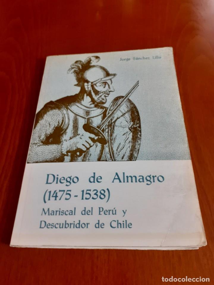 LIBRO DIEGO DE ALMAGRO (1475-1538) DE JORGE SANCHEZ LILLO PRIMERA EDICION (Libros Antiguos, Raros y Curiosos - Biografías )