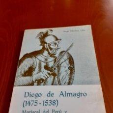 Libros antiguos: LIBRO DIEGO DE ALMAGRO (1475-1538) DE JORGE SANCHEZ LILLO PRIMERA EDICION. Lote 204630128
