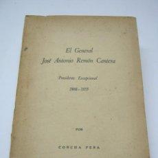 Libros antiguos: RARO: EL GENERAL JOSE ANTONIO REMON CANTERA PANAMA 1955 FOTOS - CONCHA PEÑA .. FIRMADO POR LA AUTORA. Lote 204708078