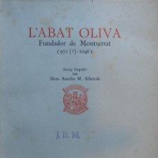 Libros antiguos: L'ABAT OLIVA, FUNDADOR DE MONTSERRAT, ANSELM ALBAREDA, MONTSERRAT, 1931. Lote 204839225