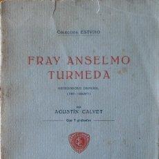 Libros antiguos: FRAY ANSELMO TURMEDA, AGUSTÍN CALVET. BARCELONA, 1914. Lote 204841657