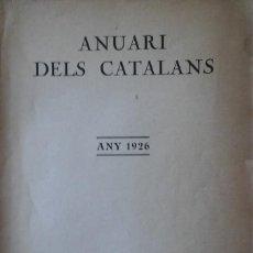 Libros antiguos: ANUARI DELS CATALANS. ANY 1926. ILUSTRADO. Lote 204842126