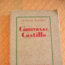 Libros antiguos: CANOVAS DEL CASTILLO, CHRLES BENOIST, EDICIONES LITERARIAS, 1931, 311 PAGINAS. Lote 204893186
