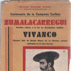 Libros antiguos: CENTENARIO DE LA CAMPAÑA CARLISTA. ZUMALACARREGUI-VIVANCO.POR EL PROF. ECHAVARRI VIVANCO.AÑO 1935. Lote 205034153