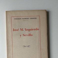 Libros antiguos: JOSE MARIA IZQUIERDO Y SEVILLA. JOAQUIN ROMERO. IMP. MUNICIPAL. SEVILLA, 1934. PAGS: 122. INTONSO.. Lote 205381070