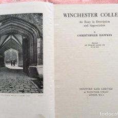 Libros antiguos: WINCHESTER COLLEGE. UN ENSAYO EN DESCRIPCIÓN Y APRECIACIÓN. ILUSTRADO, 1.ª EDICIÓN, 1933. Lote 205612105