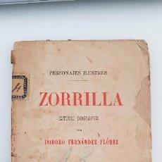 Libros antiguos: ZORRILLA. ESTUDIO BIOGRÁFICO POR ISIDORO FERNÁNDEZ FLÓREZ.. Lote 205650187