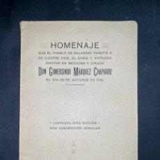 Libros antiguos: HOMENAJE AL DOCTOR GUMERSINDO MARQUEZ CHAPARRO. FABRICA DE LIBROS RAYADOS A. GUERRA. SEVILLA, 1917P. Lote 205665550