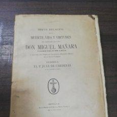 Libros antiguos: BREVE RELACION DE LA MUERTE VIDA Y VIRTUDES D. MIGUEL MAÑARA. SEVILLA 1903. TIRADA 500 EJEMPLARES.. Lote 205670103