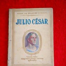Libros antiguos: VIDAS DE GRANDES HOMBRES JULIO CÉSAR. Lote 206240472