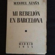 Libri antichi: MI REBELION EN BARCELONA. MANUEL AZAÑA. MADRID 1935. ESPASA-CALPE.. Lote 206242815