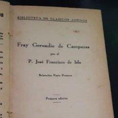 Libros antiguos: FRAY GERUNDIO DE CAMPAZAS, P.J.F. DE ISLA, ED. RAZÓN Y FE. Lote 206778587