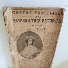 Libri antichi: CARTAS FAMILIARES DE LA EMPERATRIZ EUGENIA. PRÓLOGO LA AZUCENA. VER FOTOGRAFÍAS ADJUNTAS.. Lote 207055163