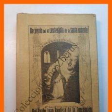 Libros antiguos: RECUERDO DEL TERCER CENTENARIO DE LA SANTA MUERTE DEL BEATO JUAN BAUTISTA DE LA CONCEPCION.. Lote 207263113
