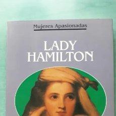 Libros antiguos: MUJERES APASIONADAS LADY HAMILTON. Lote 207662360