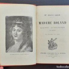 Livros antigos: AÑO 1858 - BIOGRAFÍA DE MADAME ROLAND - ILUSTRADA CON GRABADOS - REVOLUCIÓN FRANCESA, EL TERROR. Lote 208027818