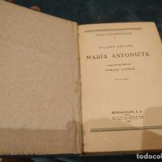 Libros antiguos: 1.933 MARÍA ANTONIETA - HILAIRE BELLOC. PRIMERA EDICIÓN. TRADUCIDO POR DÁMASO ALONSO. ESPASA. Lote 208212763
